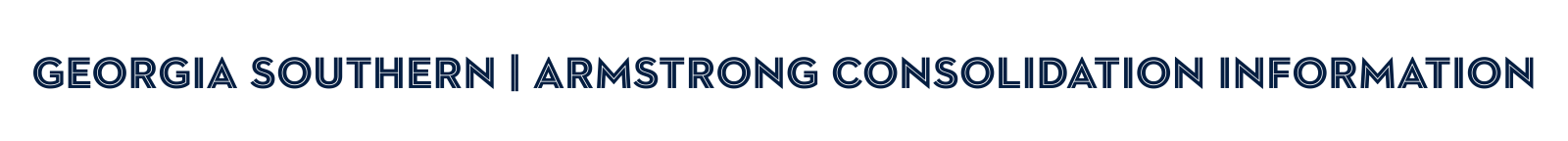 Georgia Southern Armstrong Consolidation Information